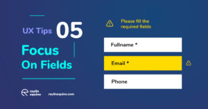 UX Tips 005 - Focus on Fields Required