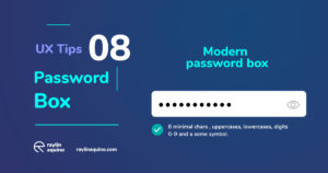 UX Tips 08 - Password Box User Experience